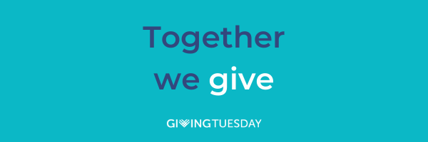 Together we give | GivingTuesday