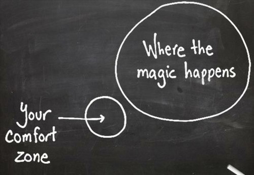 Your Comfort Zone: Where the Magic Happens