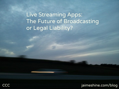 Live Streaming Apps: The Future of Broadcasting or Legal Liability?