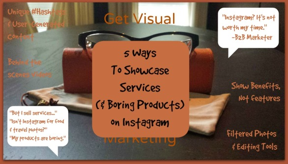 5 Ways To Showcase Services (& Boring Products) on Instagram