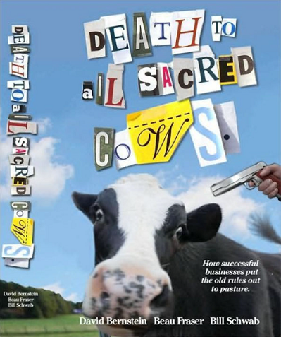 Death to all Sacred Cows: How successful businesses put the old rules out to pasture