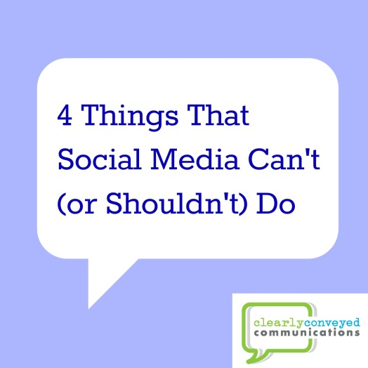 4 Things That Social Media Can't (or Shouldn't) Do