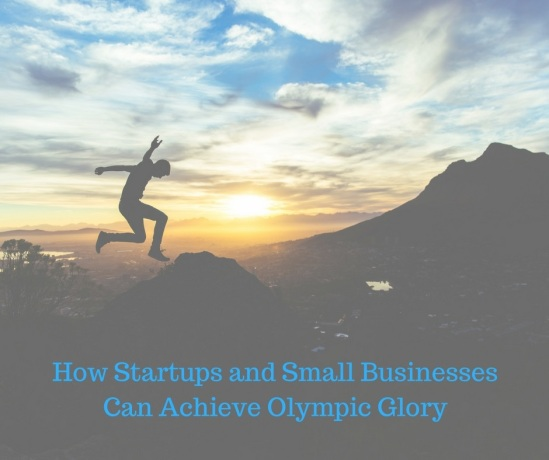 How Startups and Small Businesses Can Achieve Olympic Glory