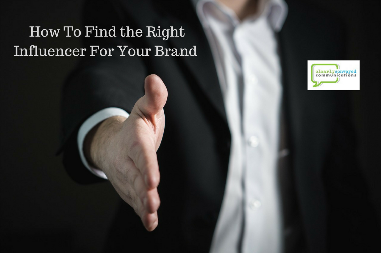 How To Find the Right Influencer For Your Brand by Clearly Conveyed Communications
