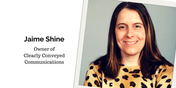 Jaime Shine, Owner of Clearly Conveyed Communications