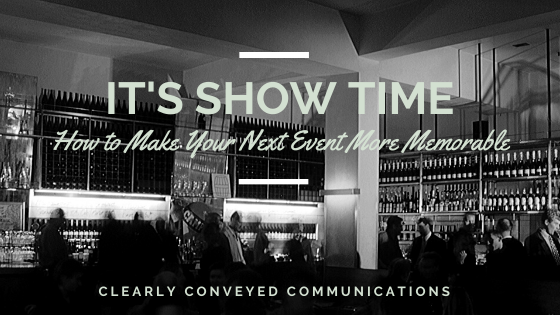 It's Show Time! How to Make Your Next Event More Memorable